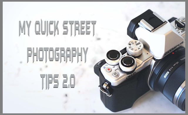 My QUICK STREET PHOTOGRAPHY TIPS 2.0