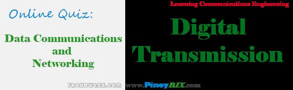 Practice Quiz in Digital Transmission