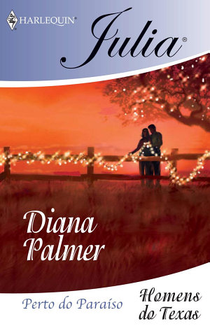 Perto do paraíso - Diana Palmer