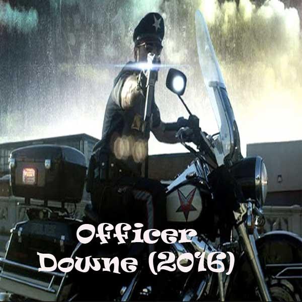 Officer Downe, Film Officer Downe, Officer Downe Synopsis, Officer Downe Trailer, Officer Downe Review, Download Poster Film Officer Downe 2016