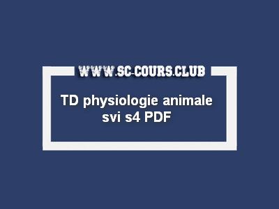 TD physiologie animale svi s4 fsdm pdf