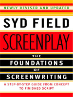 Screenplay: The Foundations of Screenwriting by Syd Field