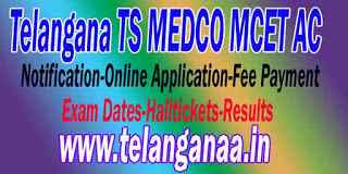 TS MEDCO MCET AC 2019 Notification-Online Application-Fee Payment-Exam Dates-Halltickets-Results
