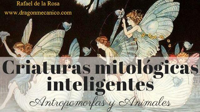 Criaturas mitológicas inteligentes: antropomorfas y animales. El Dragon Mecanico, Rafael de la Rosa