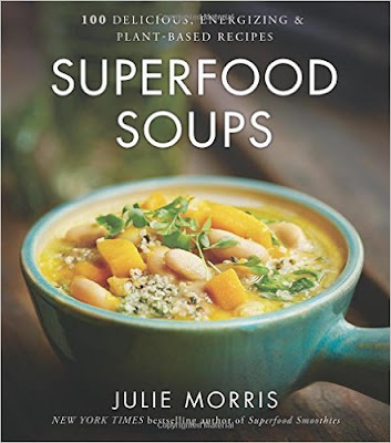 Superfood Soups: 100 Delicious, Energizing & Plant-Based Recipes PDF