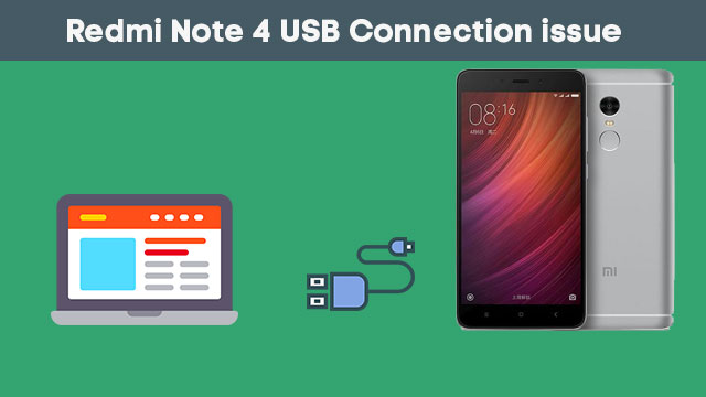 redmi note 4 unable to connect to pc using usb cable