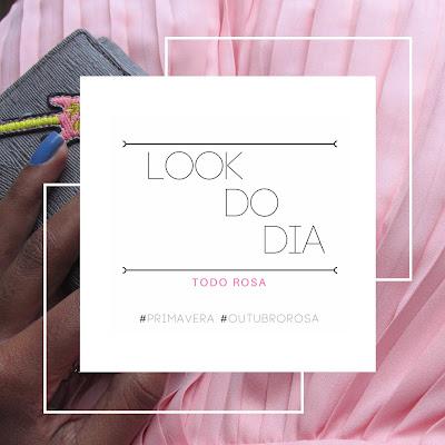 Capa: look do dia todo rosa #outubrorosa