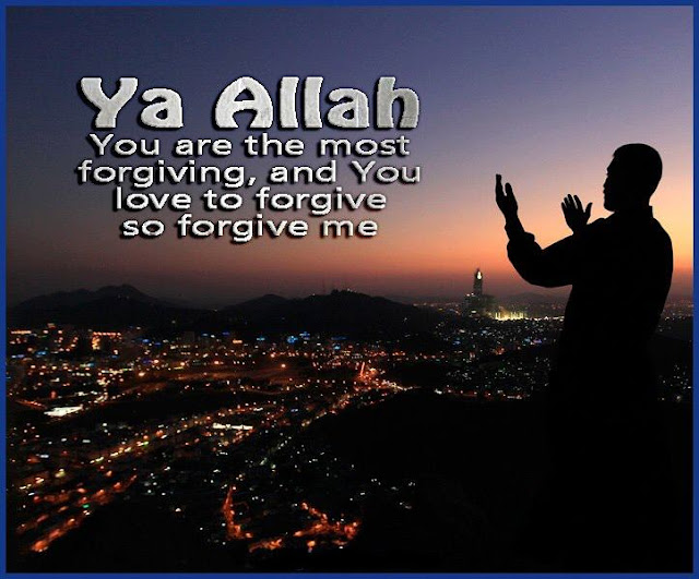 Ya Allah - you are the most forgiving, and you love - Religions Quotes