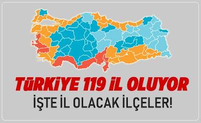 Türkiye 119 il oluyor