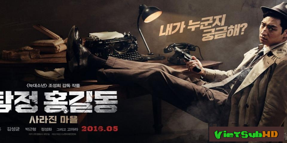 Phim Thám tử tài năng / Thám tử Hong Gil Dong VietSub HD | Phantom Detective  / Detective Hong Gil-Dong: Disappeared Village 2016