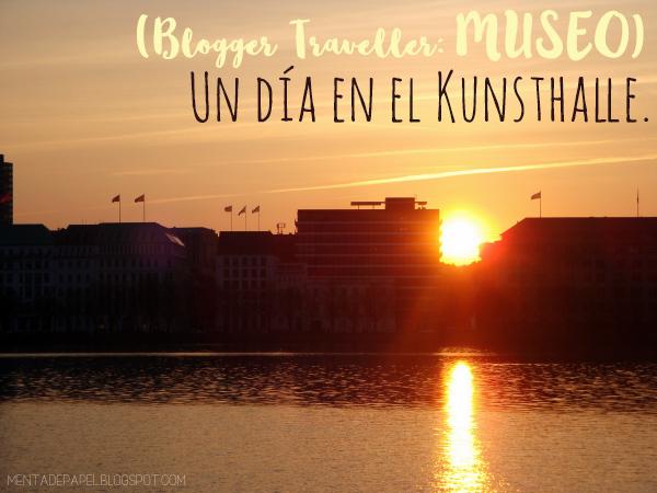 Blogger Traveller: Museo. Un día en el Hamburger Kunsthalle