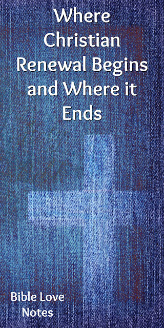Where Christian Renewal Begins and Where it Ends
