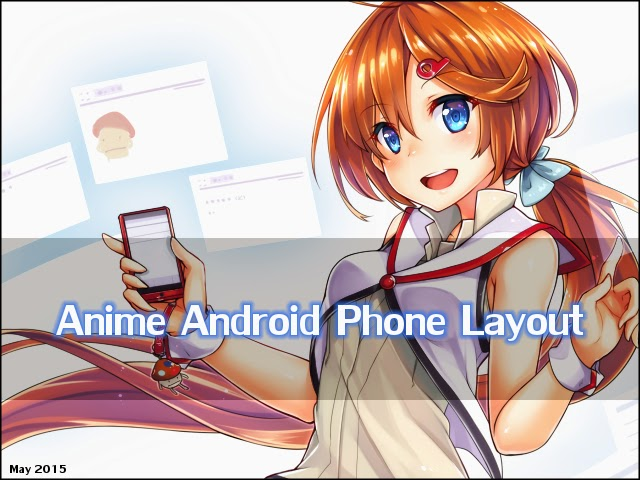 Anime Android Phone Layout