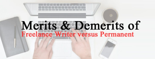 Merits and Demerits of Freelance Writer versus Permanent