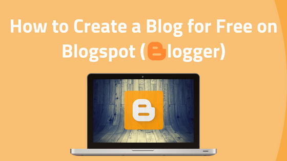 How to Create a Free Blog on Blogger (With Pictures)