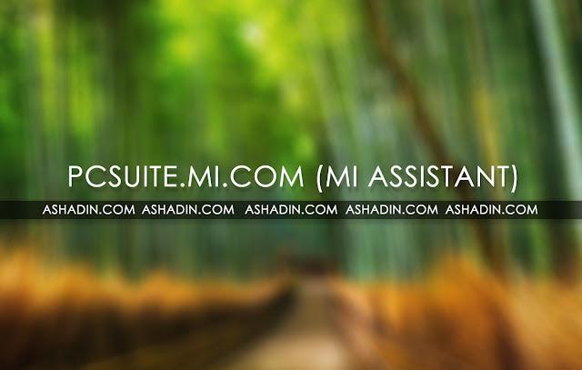 Xiaomi / Redmi Muncul Tulisan pcsuite.mi.com (Mi Assistant)? Begini cara keluarnya