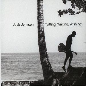 Jack Johnson - Sitting Waiting Wishing