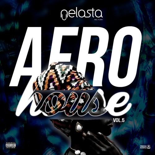 DJ Nelasta - Afro House Vol.5 (Welcome 2019)
