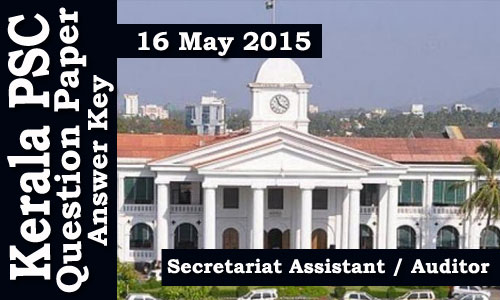 Kerala PSC Secretariat Assistant / Auditor (638/2014) Exam on 16/05/2015