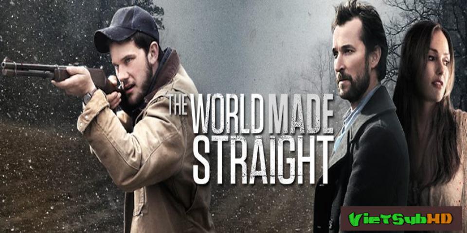 Phim Đời Là Thế VietSub HD | The World Made Straight 2015