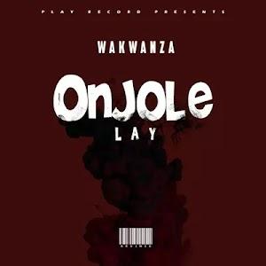 Download Audio   Wakwanza - Onjolelai