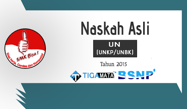 Download Soal UN/UNBK SMK 2015 Naskah Asli Semua Jurusan