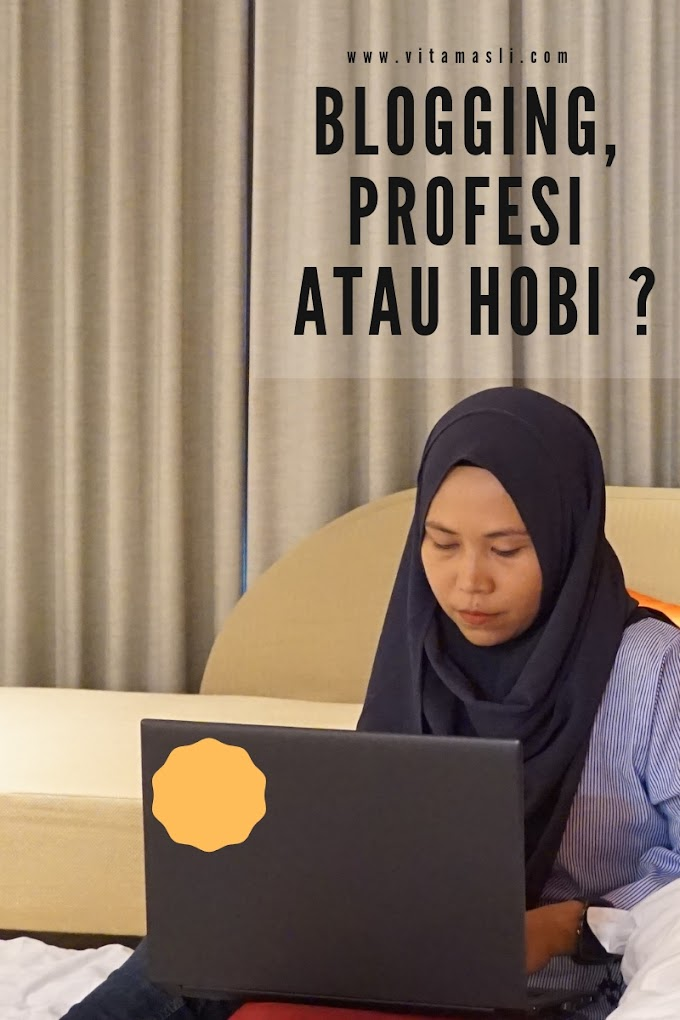 Blogging, Profesi atau Hobi ?