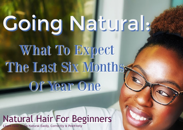 Going Natural: What To Expect The Last Six Months Of Year One