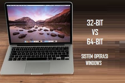 Perbedaan Sistem Operasi 32 Bit Dan 64 Bit - Apa Arti Angka-Angka Ini!