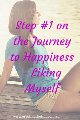 Step #1 on the Journey to Happiness - Liking Myself
