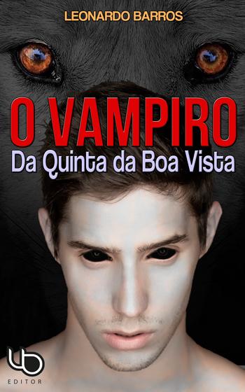 Capa Livro O Vampiro da Quinta da Boa Vista Leonardo Barros