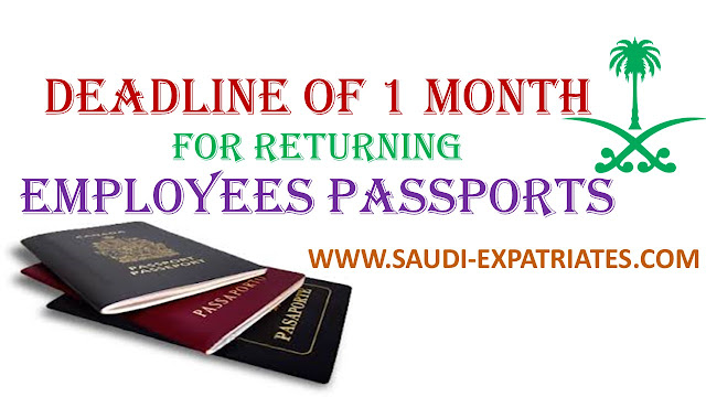 ONE MONTH DEADLINE FOR EMPLOYER FOR RETURNING PASSPORTS