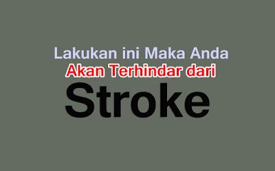 Lakukan ini Maka Anda Akan Terhindar dari Stroke!!