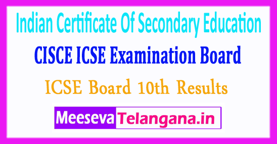 Indian Certificate Of Secondary Education ICSE Council For The Indian School Certificate Examination CISCE 10th Class Result 2018