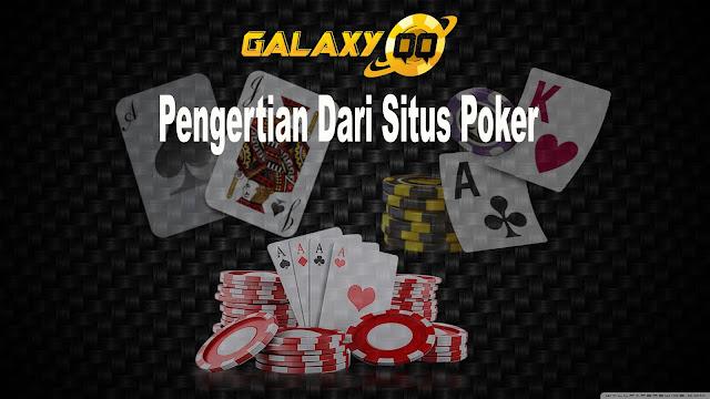 Pengertian Dari Situs Poker