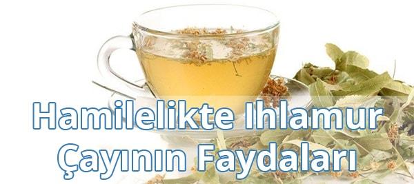 Hamilelikte (Gebelikte) Ihlamur Çayının Faydaları