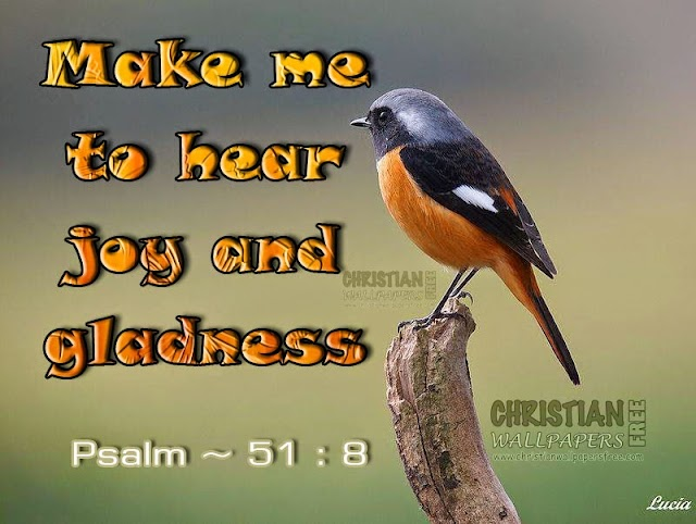 Make me to hear joy and gladness