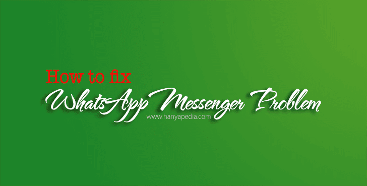 How to fix whatsapp messenger problem