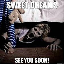 scary dreams meme scary good night