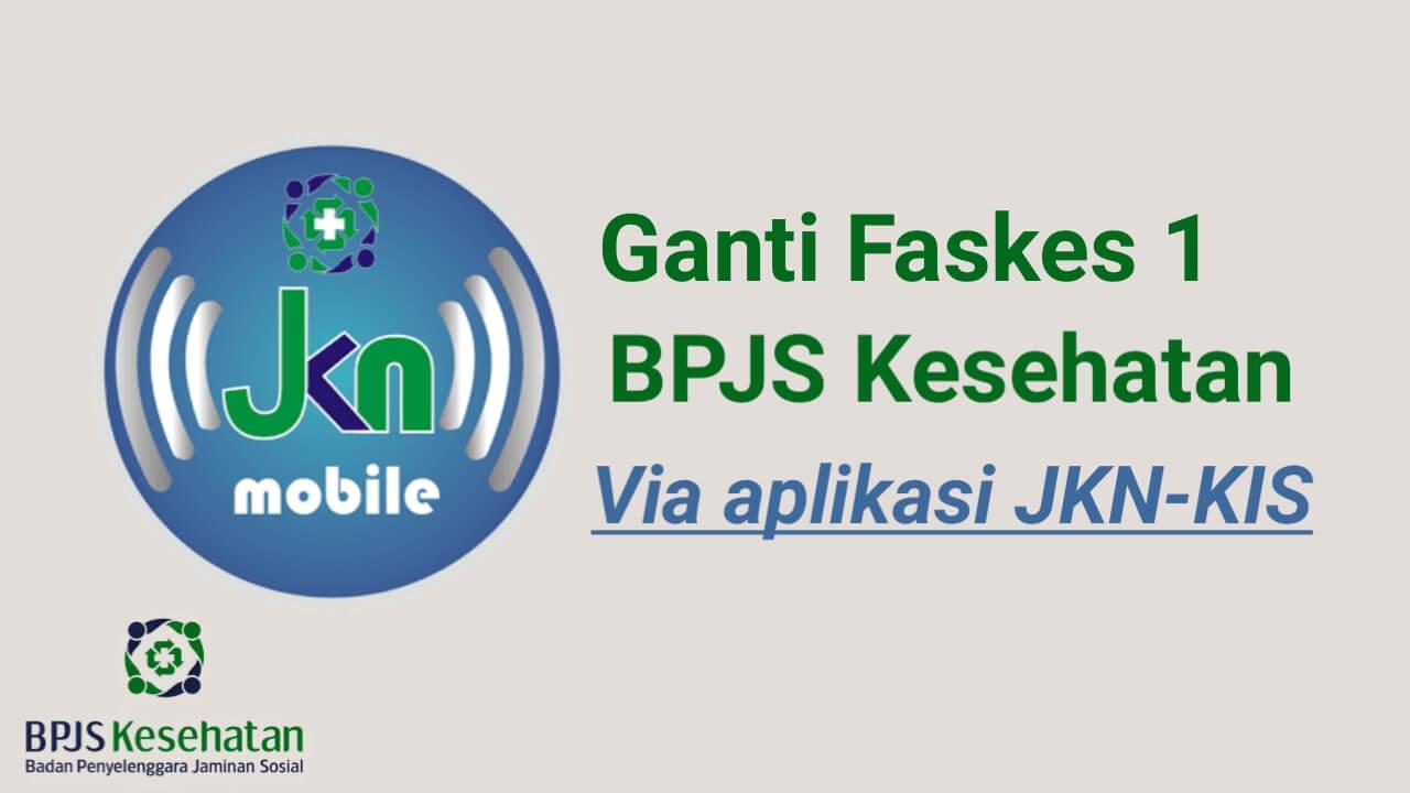 Cara ganti Paskes BPJS Kesehatan via aplikasi JKN-KIS Mobile