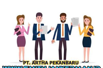 Lowongan PT. Artha Pekanbaru Cabang Duri Januari 2019
