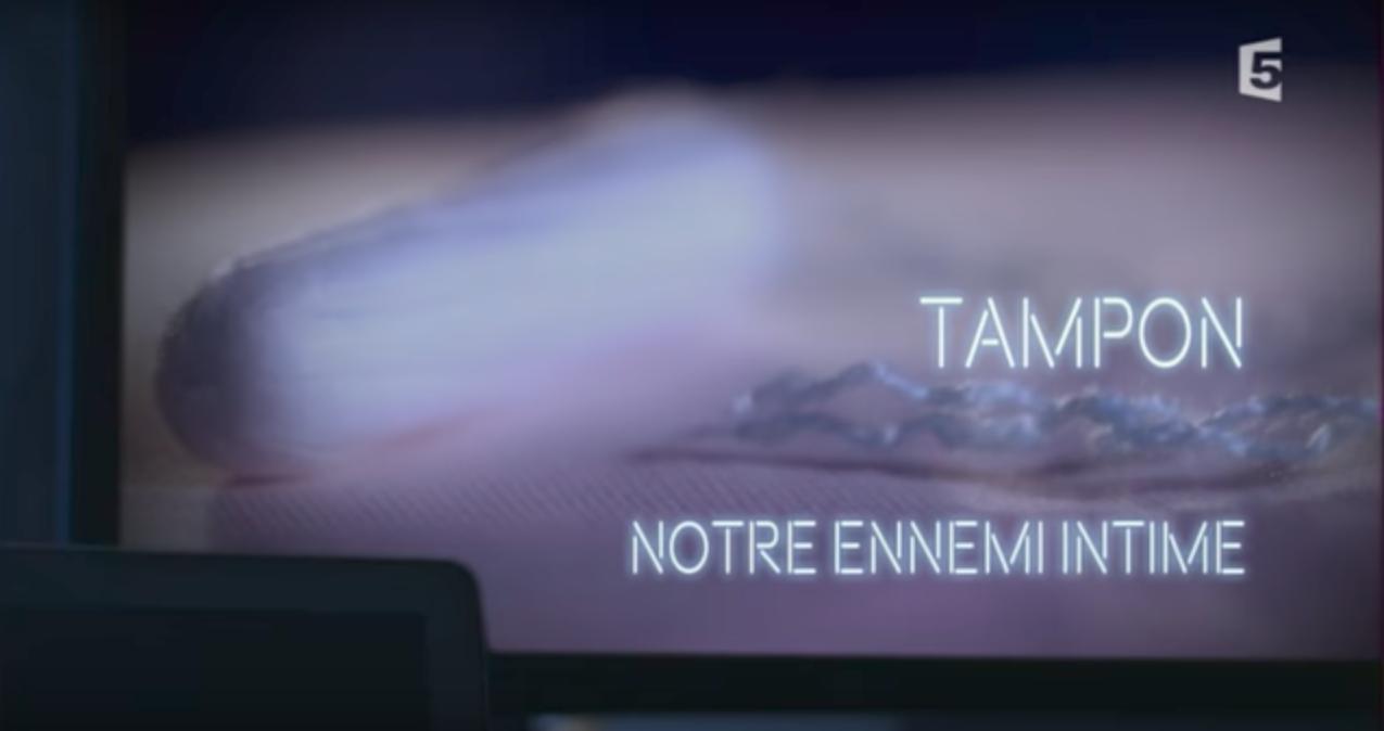 Tampon, notre ennemi intime France 5