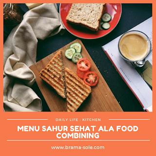 Menu Sahur Sehat Ala Food Combining