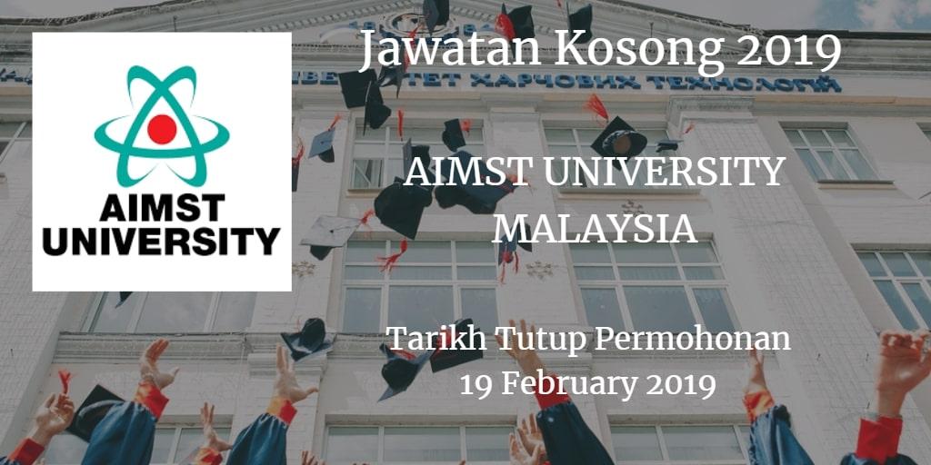Jawatan Kosong AIMST UNIVERSITY MALAYSIA 19 February 2019