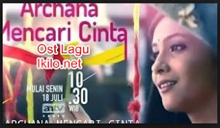 Ost Archana Mencari Cinta Mp3 Antv Gratis Terbaru