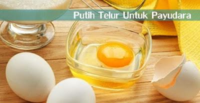 Cara Memperbesar Serta Mengencangkan Payudara Secara Alami dan Cepat dengan Putih Telur