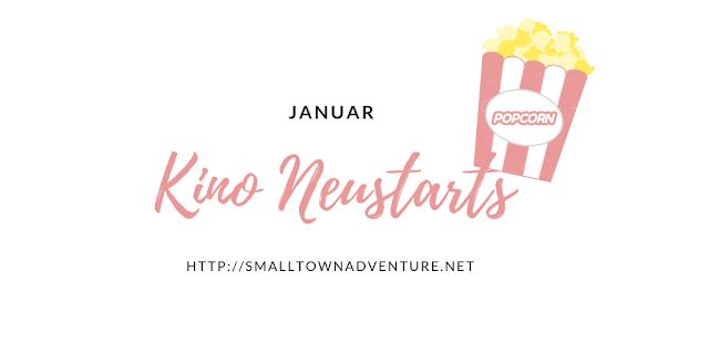 Kino Neustarts Januar, Filmblogger, Neue Kinofilme, Neu im Kino, Oscar Anwärter 2019