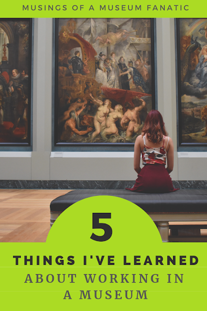 5 Things I've Learned About Working in a Museum
