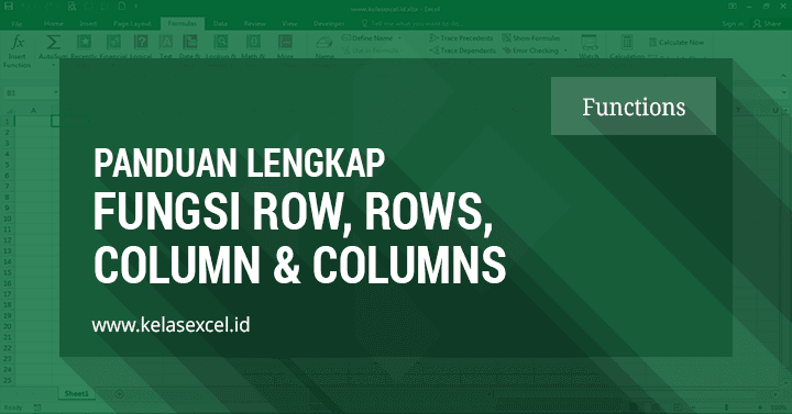 Fungsi ROW, ROWS, COLUMN & COLUMNS : Cara Mengetahui Posisi dan Jumlah Baris/Kolom Data Pada Excel