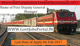 Metro Rail Corporation Limited Recruitment 2017 -Deputy General Manager, Senior Deputy Chief Project Manager